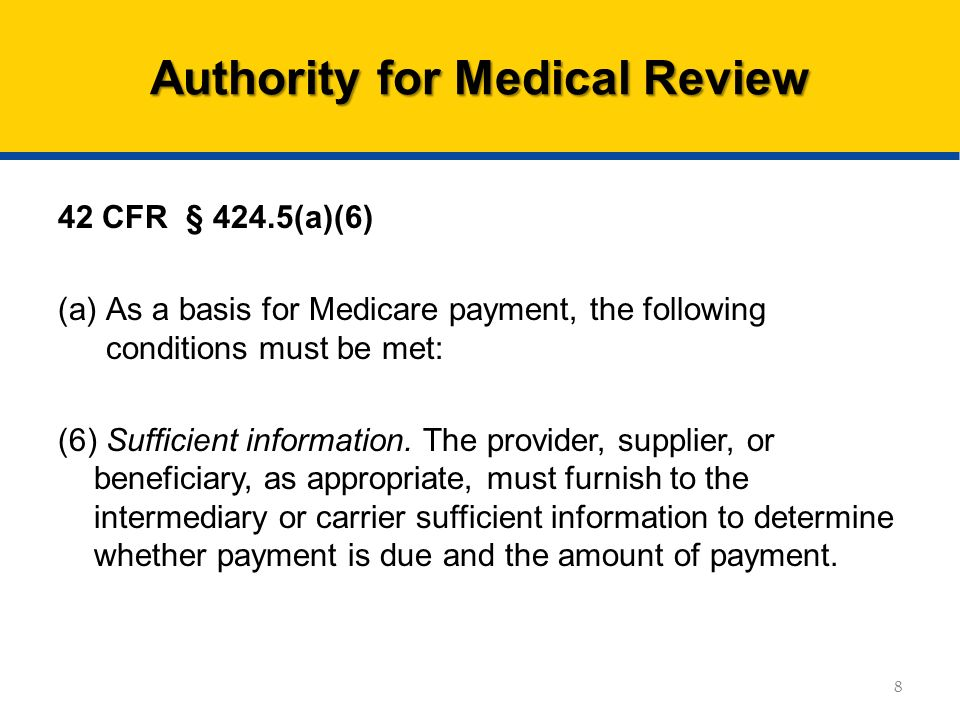 42 CFR § 424.5(a)(6) (a)As a basis for Medicare payment, the following conditions must be met: (6) Sufficient information.
