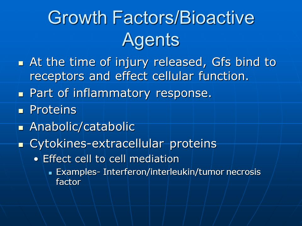 Growth Factors/Bioactive Agents At the time of injury released, Gfs bind to receptors and effect cellular function. At the time of injury released, Gf