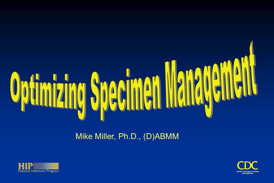 CENTERS FOR DISEASE CONTROL AND PREVENTION What is the Biggest Problem You Have with Specimen Management.