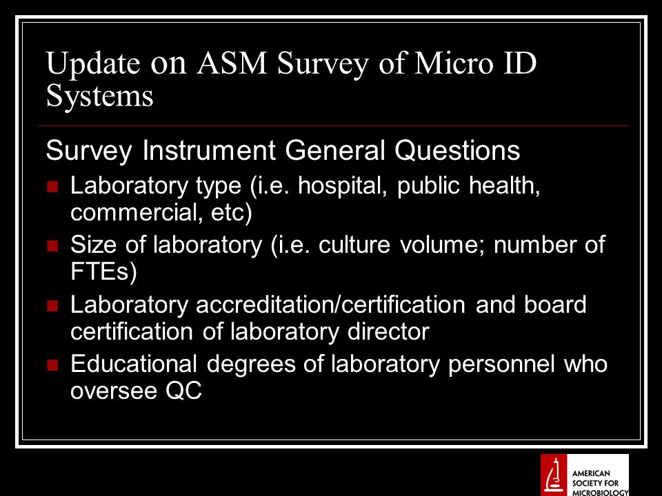 Update on ASM Survey of Micro ID Systems Survey Instrument General Questions Laboratory type (i.e.