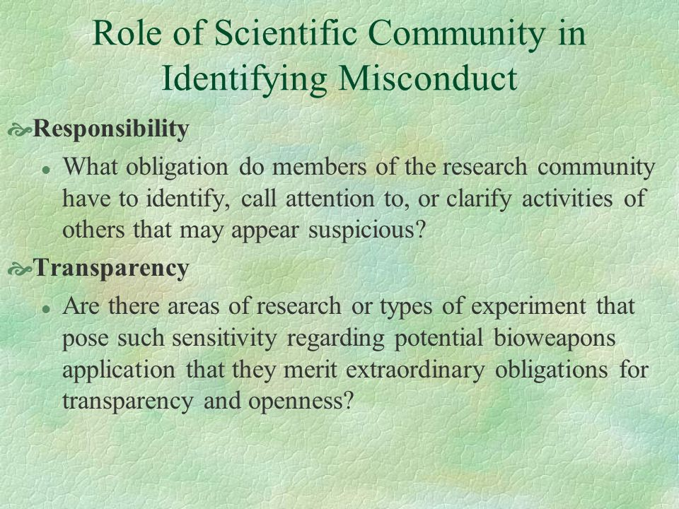Role of Scientific Community in Identifying Misconduct Responsibility l What obligation do members of the research community have to identify, call at