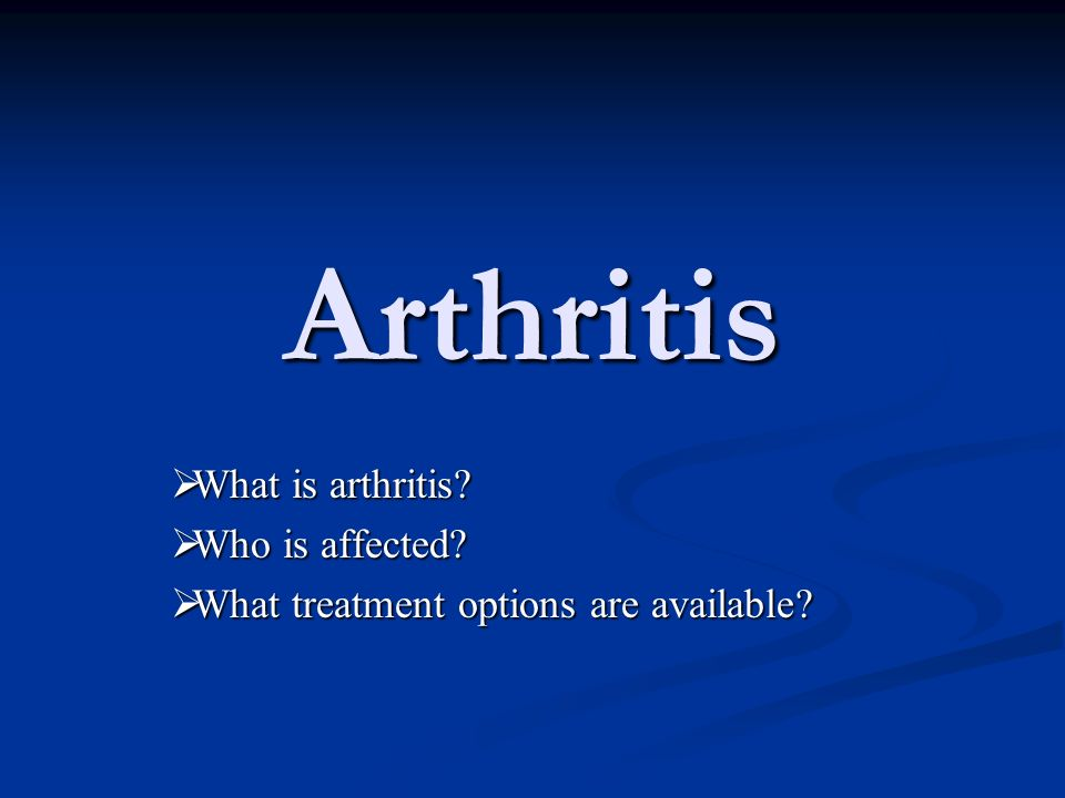 What is Arthritis.arth - joint itis – inflammation Arthritis – inflammation of the joint(s).