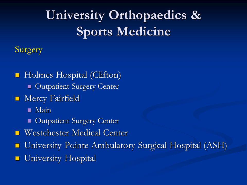 University Orthopaedics & Sports Medicine Surgery Holmes Hospital (Clifton) Holmes Hospital (Clifton) Outpatient Surgery Center Outpatient Surgery Cen