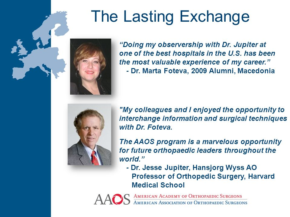 The Lasting Exchange Doing my observership with Dr. Jupiter at one of the best hospitals in the U.S. has been the most valuable experience of my caree