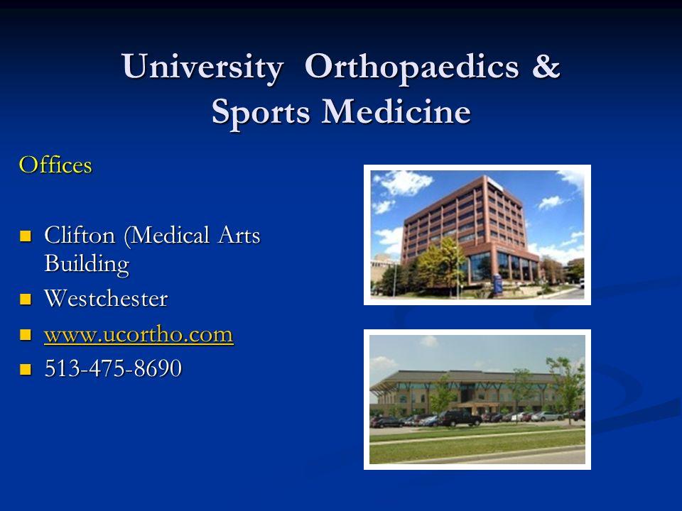 University Orthopaedics & Sports Medicine Offices Clifton (Medical Arts Building Clifton (Medical Arts Building Westchester Westchester www.ucortho.co