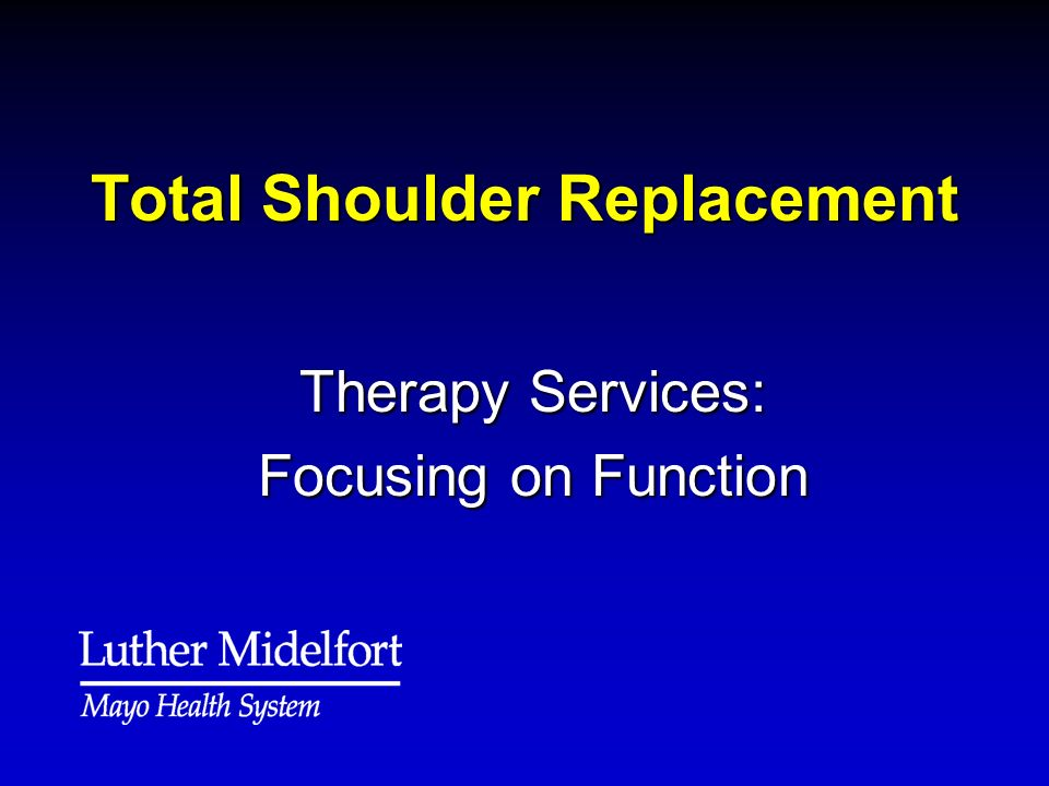 Total Shoulder Replacement Therapy Services: Focusing on Function