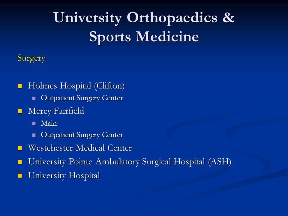 University Orthopaedics & Sports Medicine Surgery Holmes Hospital (Clifton) Holmes Hospital (Clifton) Outpatient Surgery Center Outpatient Surgery Cen