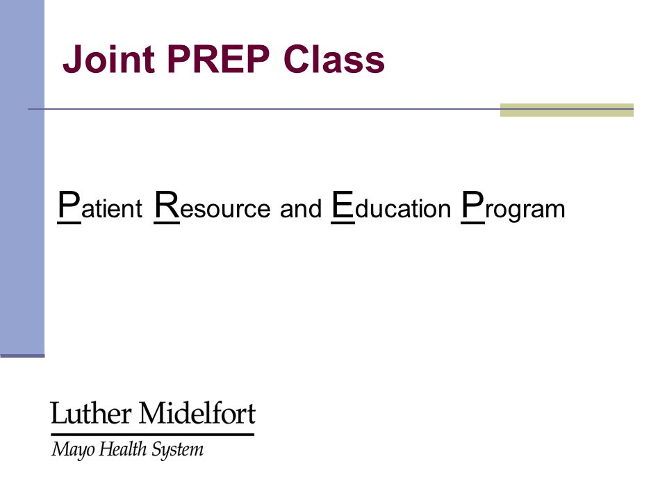 Joint PREP Class P atient R esource and E ducation P rogram