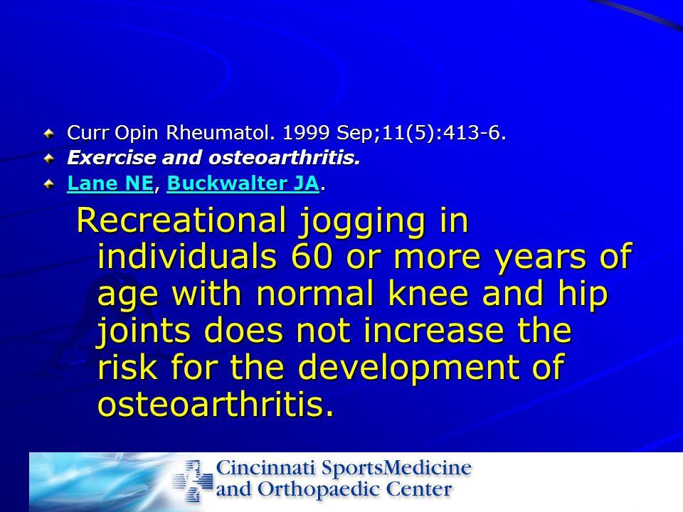 Curr Opin Rheumatol. 1999 Sep;11(5):413-6. Exercise and osteoarthritis. Lane NELane NE, Buckwalter JA. Buckwalter JA Lane NEBuckwalter JA Recreational
