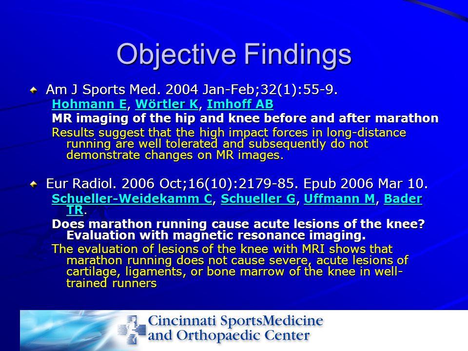 Objective Findings Am J Sports Med. 2004 Jan-Feb;32(1):55-9. Hohmann EHohmann E, Wörtler K, Imhoff AB Wörtler KImhoff AB Hohmann EWörtler KImhoff AB M