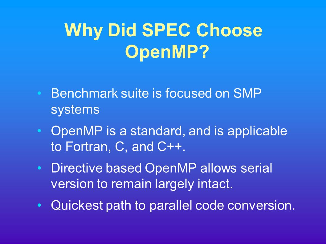 Why Did SPEC Choose OpenMP.