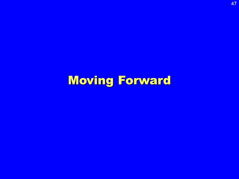 47 Moving Forward