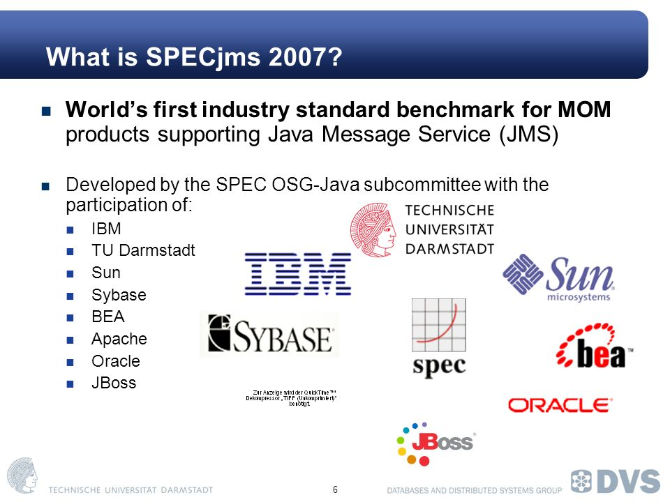 6 What is SPECjms 2007.