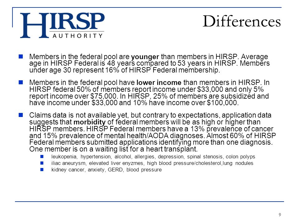 9 Differences Members in the federal pool are younger than members in HIRSP.