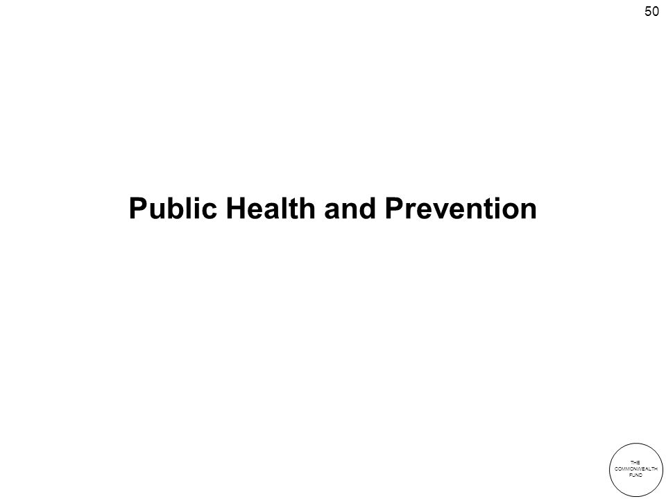 THE COMMONWEALTH FUND 50 Public Health and Prevention