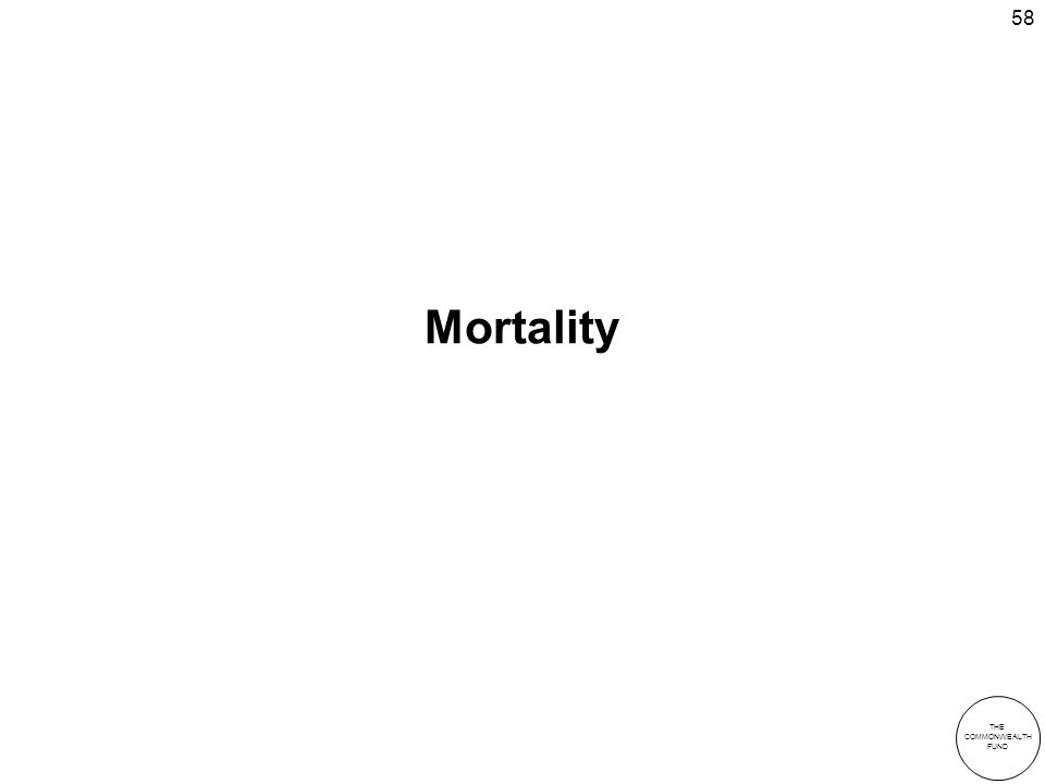 THE COMMONWEALTH FUND 58 Mortality
