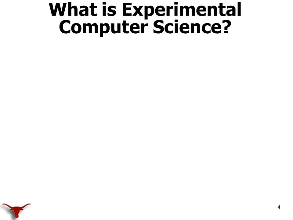 4 What is Experimental Computer Science