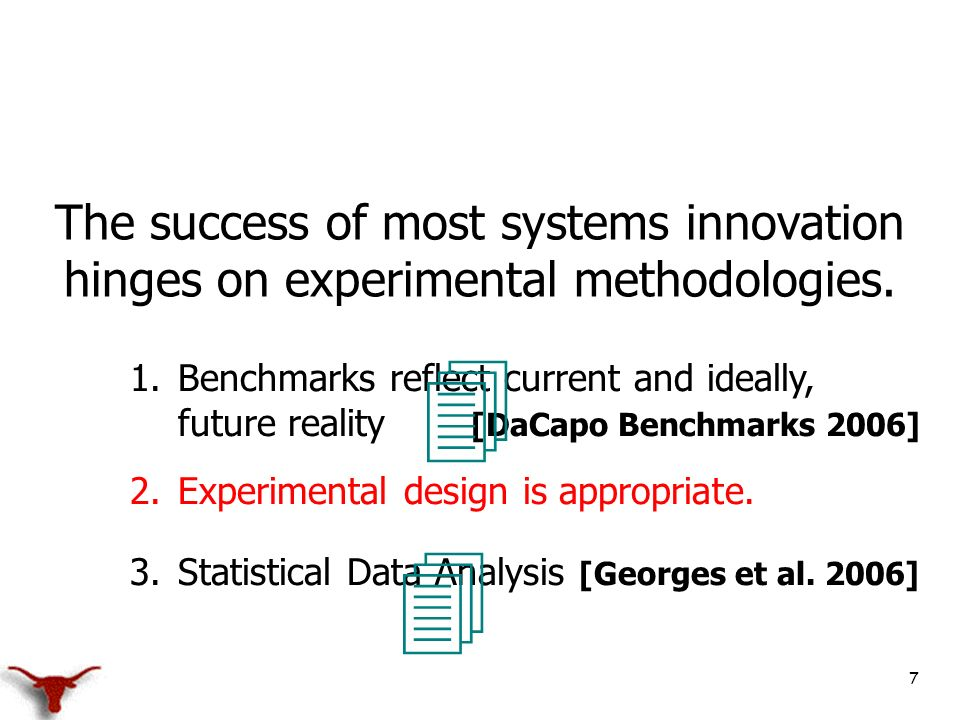 7 The success of most systems innovation hinges on experimental methodologies.