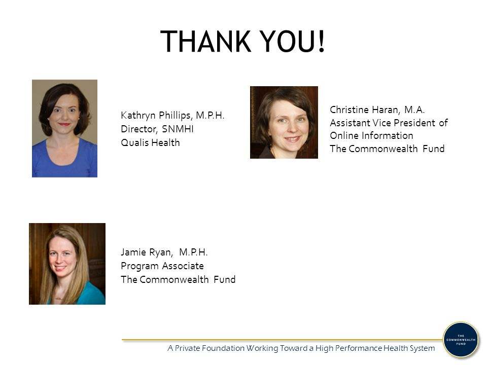 A Private Foundation Working Toward a High Performance Health System THANK YOU.