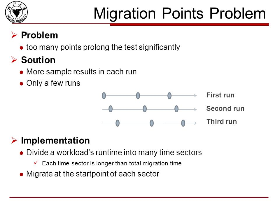 Migration Points Problem During the run of a workload LM happens at random time Performance varies at different points workload: 483xalancbmk of SPECcpu2006 How to fully represent a workloads performance variety Test as many migration points spreading the whole run of a workload