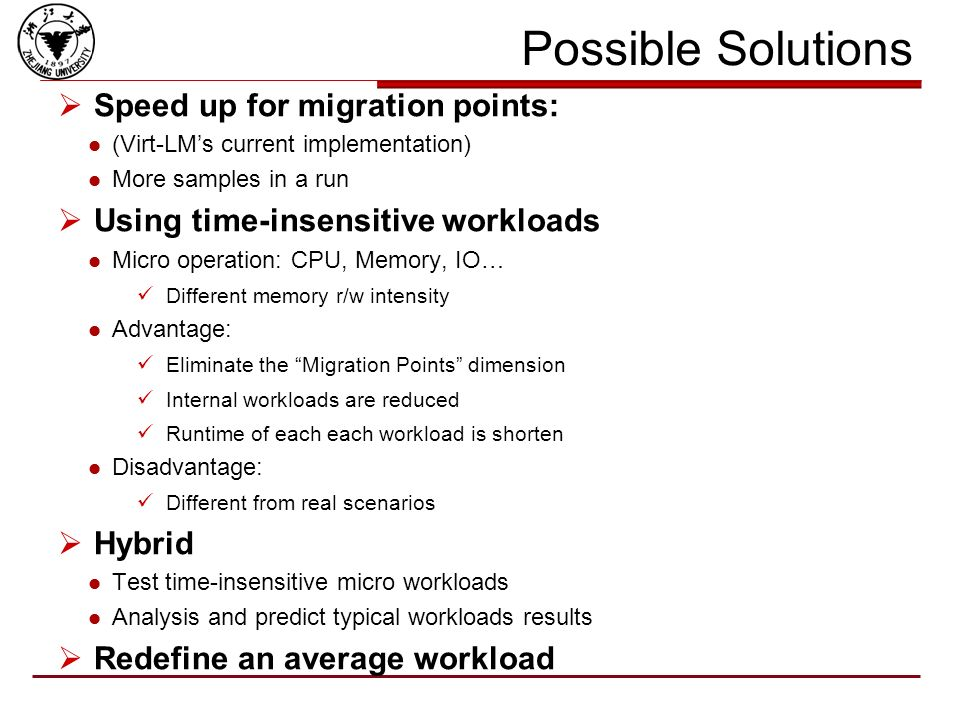1. Workload Complexity Total test takes a long time When workloads has too many combination (I) Internal workload types: Mail Server,App Server, File