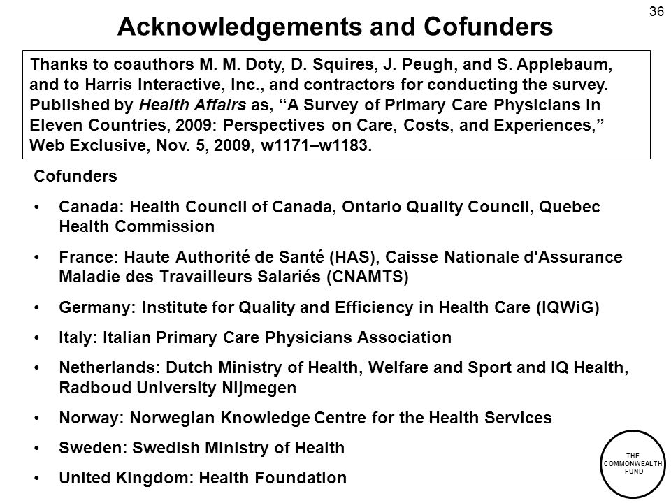 THE COMMONWEALTH FUND 36 Acknowledgements and Cofunders Cofunders Canada: Health Council of Canada, Ontario Quality Council, Quebec Health Commission