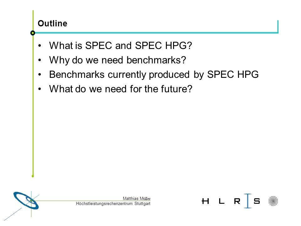 Höchstleistungsrechenzentrum Stuttgart Matthias M üller SPEC OMP Results 66 submitted results for OMPM 24 submitted results for OMPL VendorHP SUNSGI ArchitectureSuperdome Fire 15KO3800 CPUPA-8700+Itanium2UltraSPARC III R12000 Speed87515001200400 L1 Inst0.75 MB16 KB32 KB L1 Data1.5 MB16 KB64 KB32 KB L2-256 KB8 MB L3-6144 KB--
