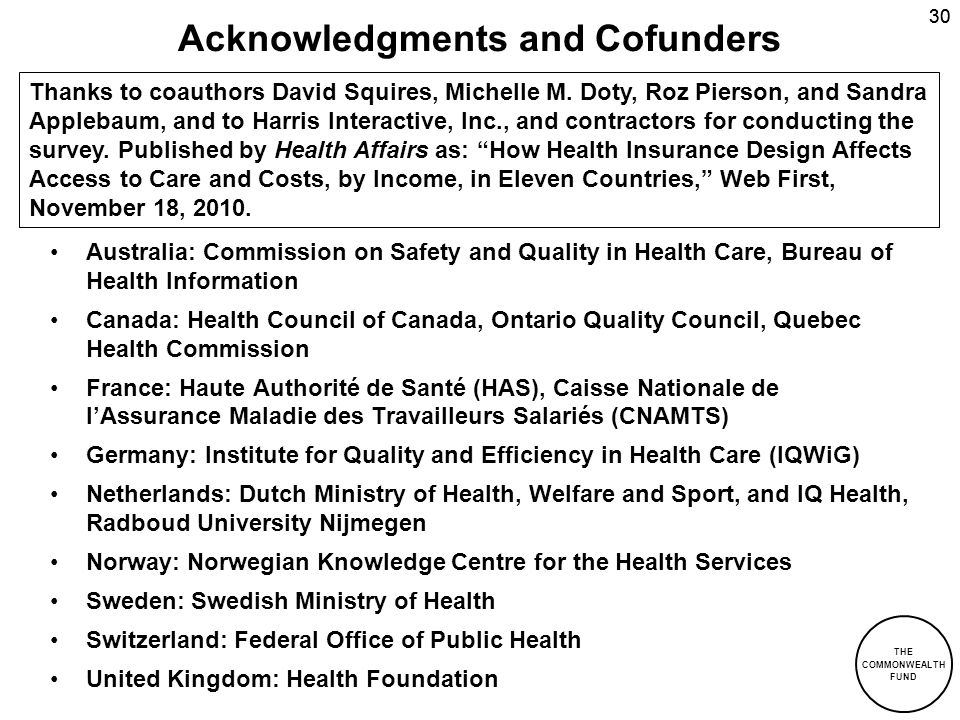 THE COMMONWEALTH FUND 30 Acknowledgments and Cofunders Australia: Commission on Safety and Quality in Health Care, Bureau of Health Information Canada