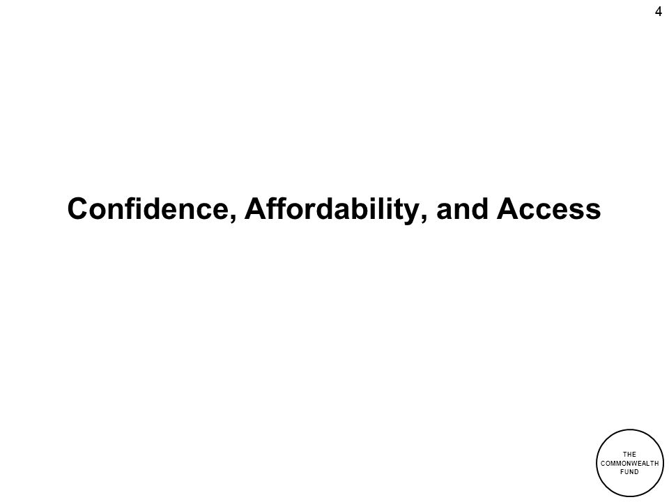 THE COMMONWEALTH FUND 44 Confidence, Affordability, and Access