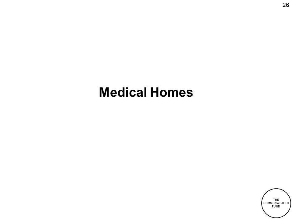 THE COMMONWEALTH FUND 26 Medical Homes