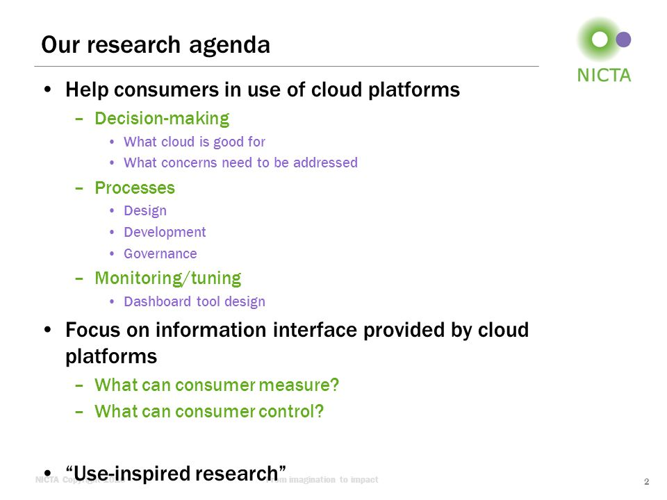 NICTA Copyright 2010From imagination to impact Elasticity Elasticity is a key distinguishing feature of cloud –What is elasticity.