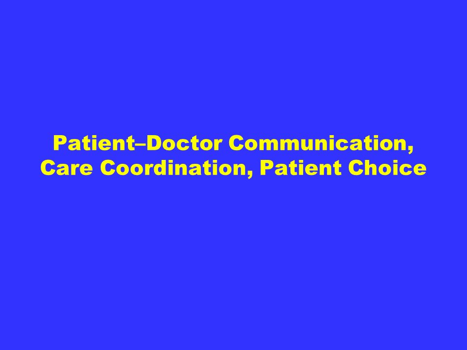 Patient–Doctor Communication, Care Coordination, Patient Choice