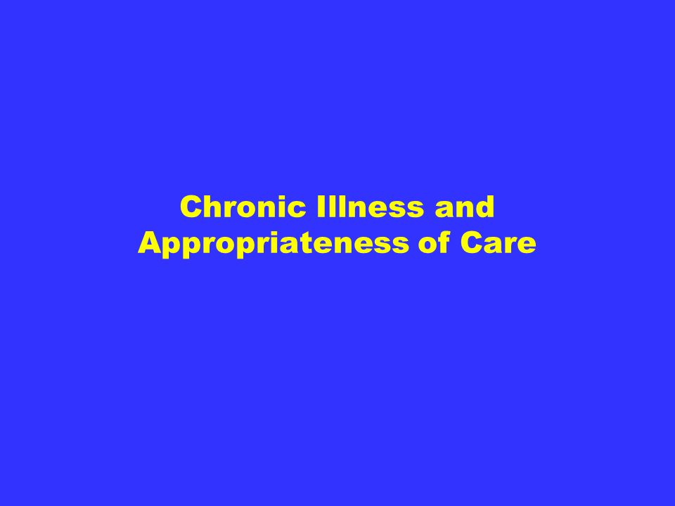 Chronic Illness and Appropriateness of Care