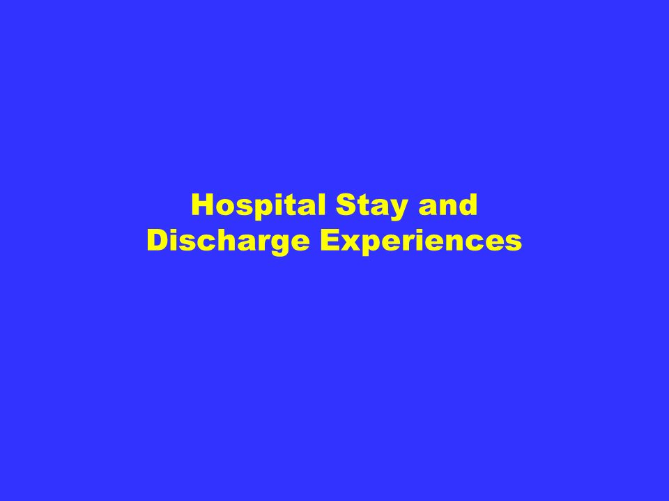Hospital Stay and Discharge Experiences