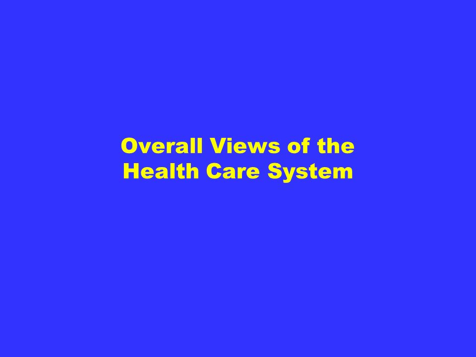 Overall Views of the Health Care System