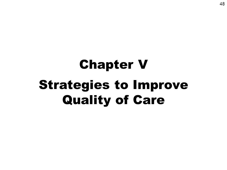 48 Chapter V Strategies to Improve Quality of Care