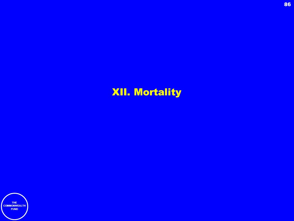 THE COMMONWEALTH FUND 86 XII. Mortality