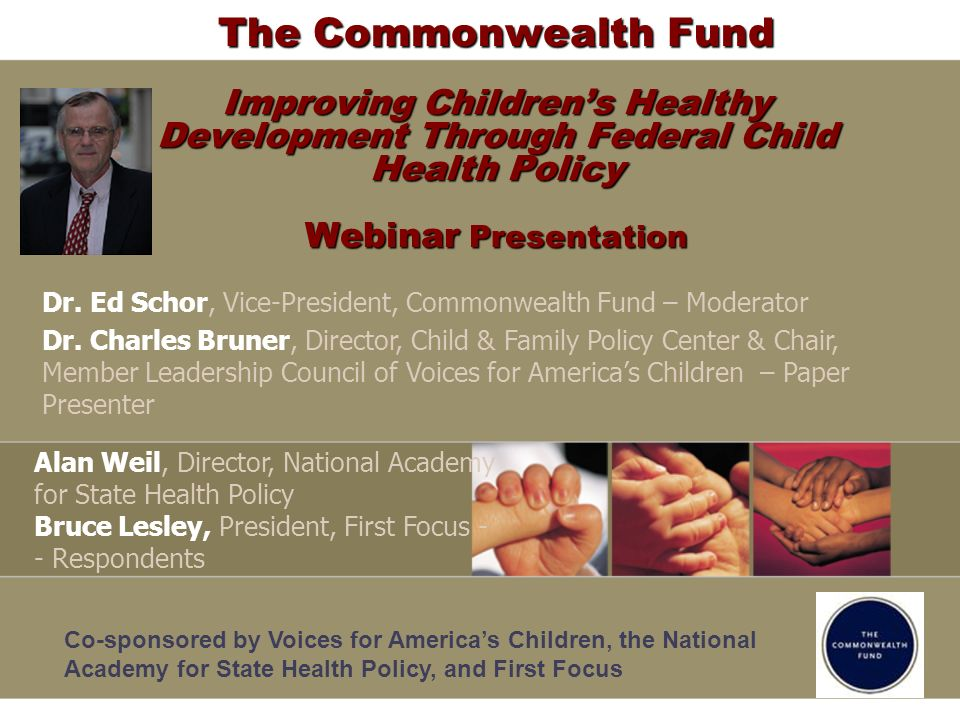 The Commonwealth Fund Improving Childrens Healthy Development Through Federal Child Health Policy Webinar Presentation Dr.