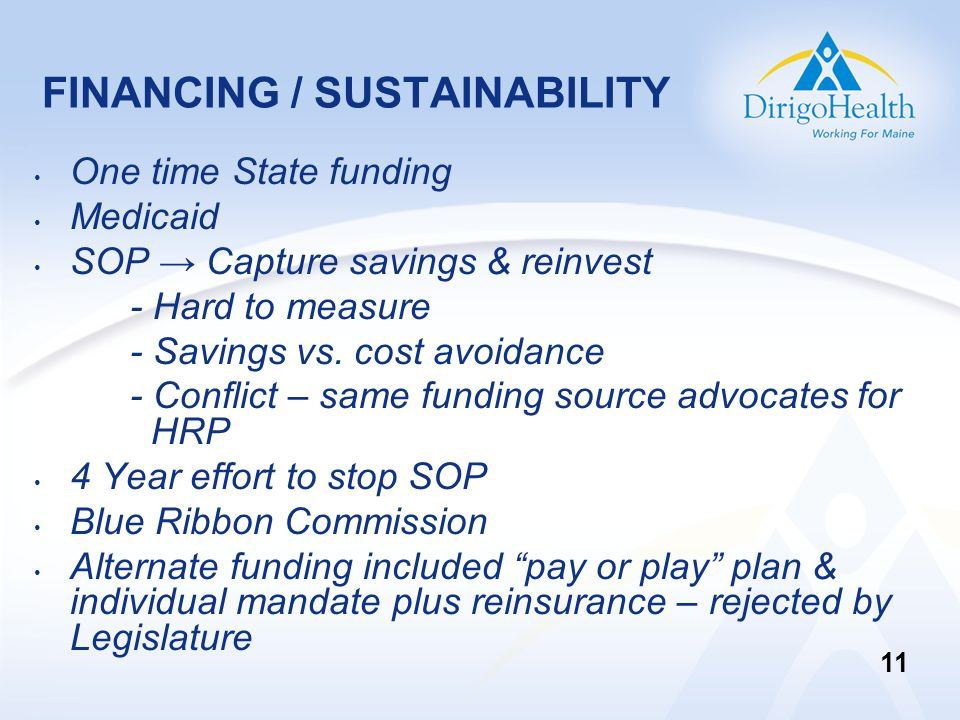 FINANCING / SUSTAINABILITY One time State funding Medicaid SOP Capture savings & reinvest - Hard to measure - Savings vs. cost avoidance - Conflict –