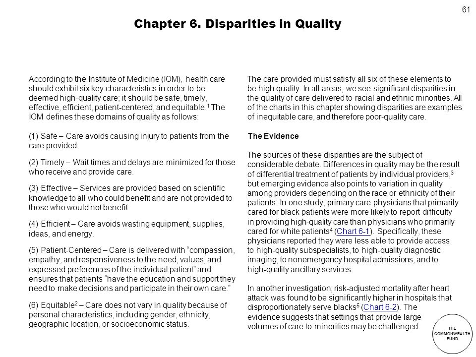 THE COMMONWEALTH FUND 61 Chapter 6. Disparities in Quality According to the Institute of Medicine (IOM), health care should exhibit six key characteri