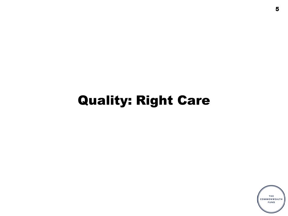 5 Quality: Right Care