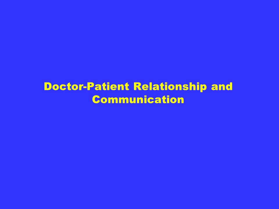 Doctor-Patient Relationship and Communication
