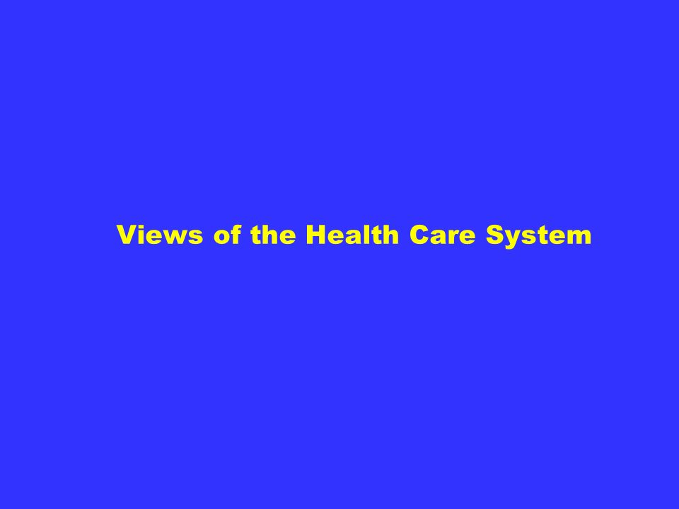 Views of the Health Care System