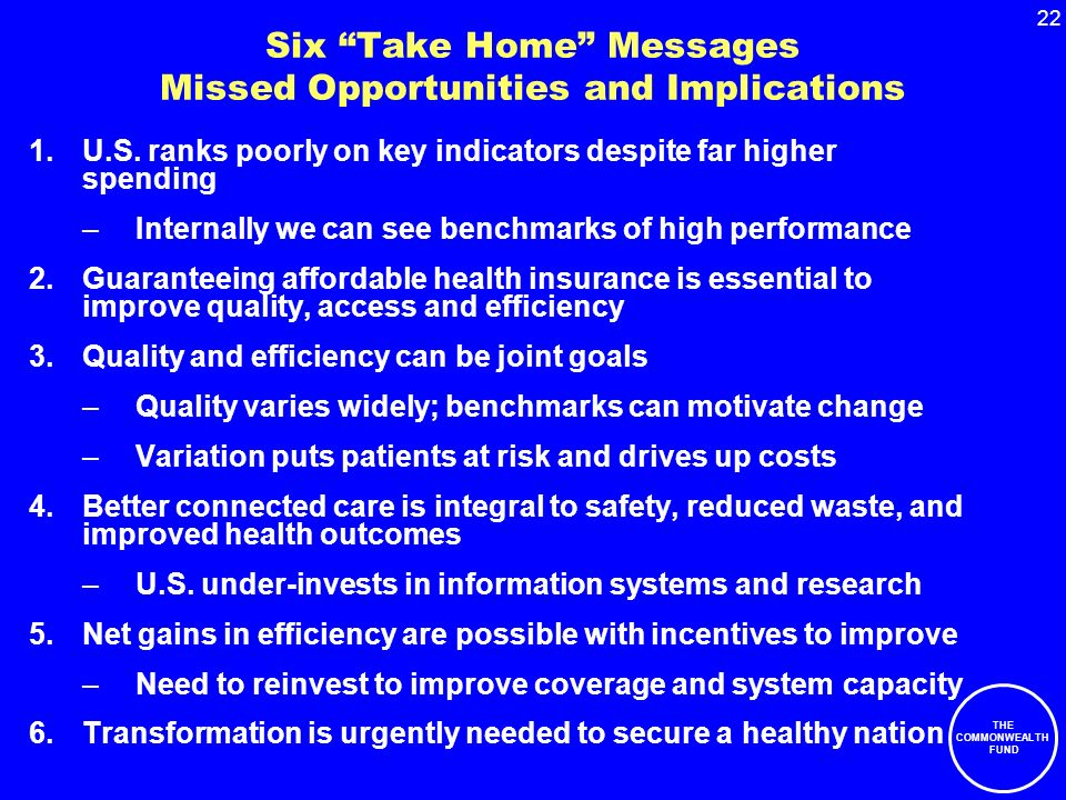 22 THE COMMONWEALTH FUND Six Take Home Messages Missed Opportunities and Implications 1.U.S.