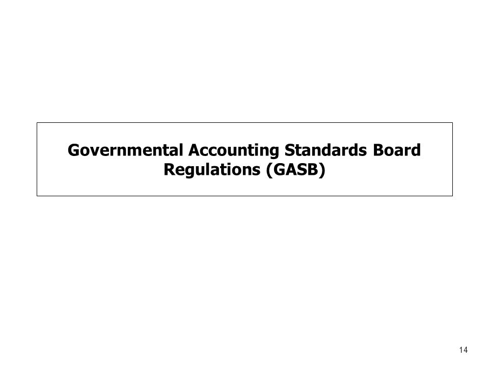 14 Governmental Accounting Standards Board Regulations (GASB)
