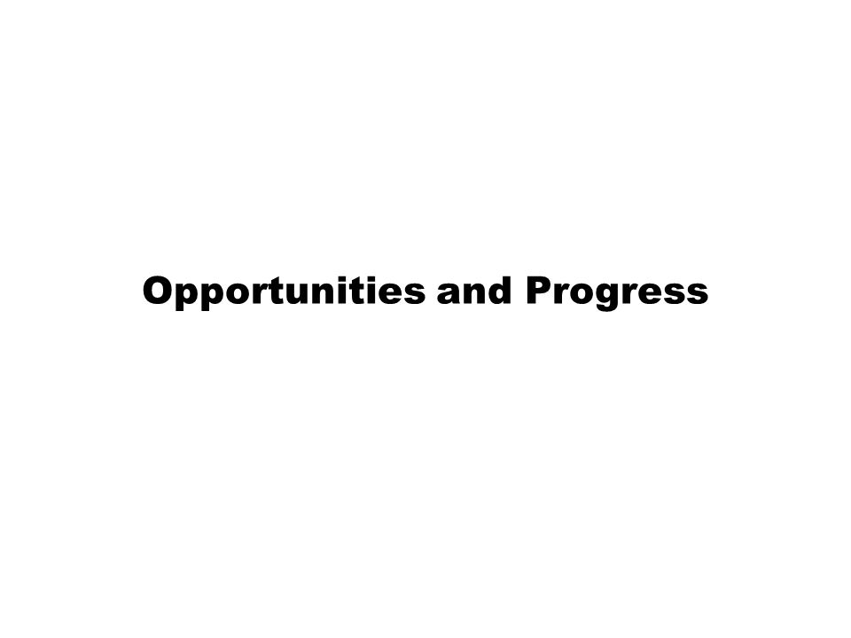 Opportunities and Progress