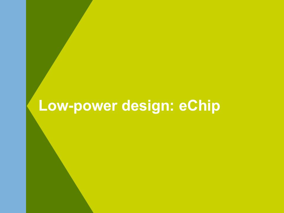Low-power design: eChip
