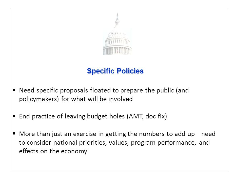 Specific Policies Specific Policies Need specific proposals floated to prepare the public (and policymakers) for what will be involved End practice of