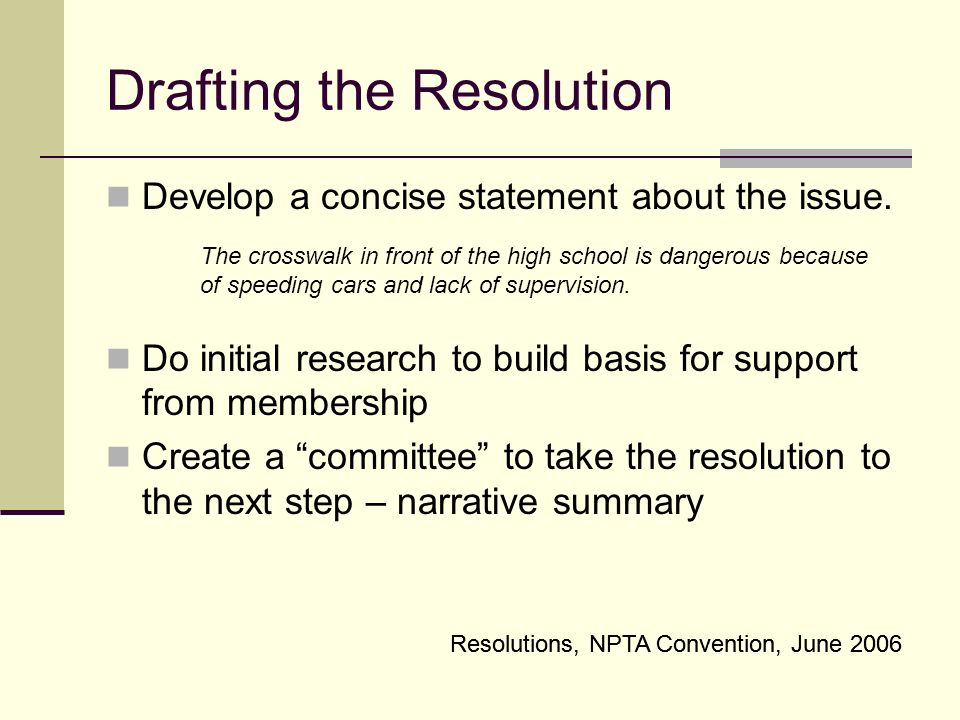 Drafting the Resolution Develop a concise statement about the issue.