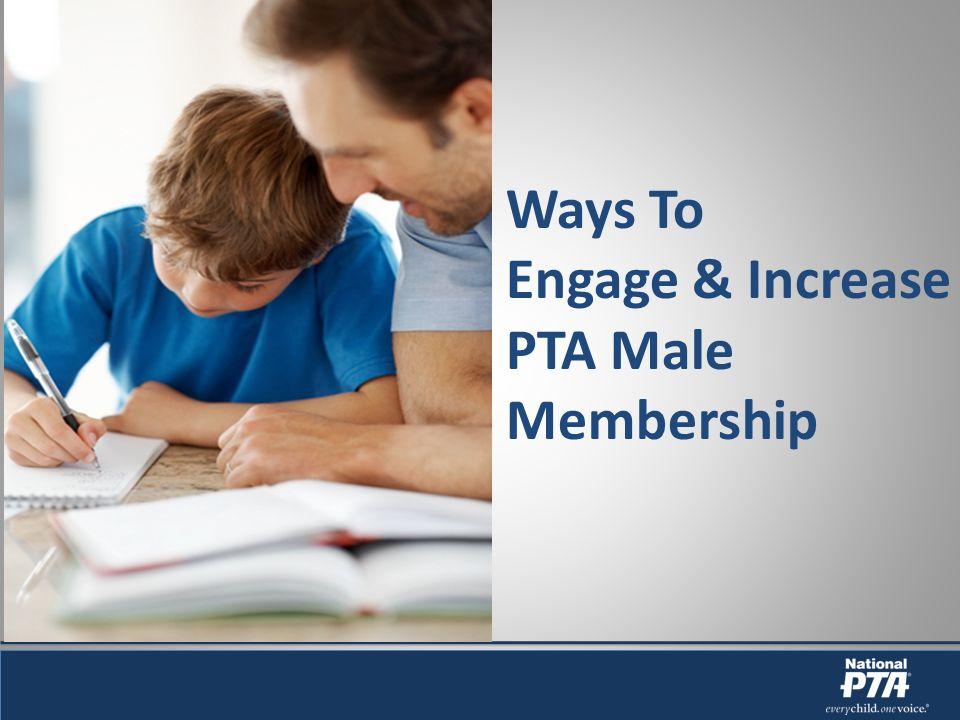 Ways To Engage & Increase PTA Male Membership
